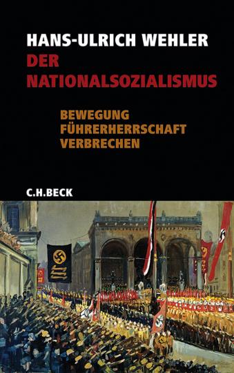 Der Nationalsozialismus. Bewegung, Führerherrschaft, Verbrechen.