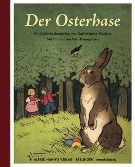 Der Osterhase. Wie der Osterhase zu seinem Namen kam. Reprint der Orginalausgabe von 1926.