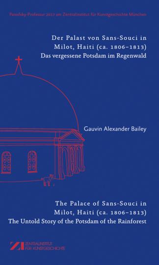Der Palast von Sans-Souci in Milot, Haiti. Das vergessene Potsdam im Regenwald.