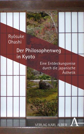 Der Philosophenweg in Kyoto. Eine Entdeckungsreise durch die japanische Ästhetik.