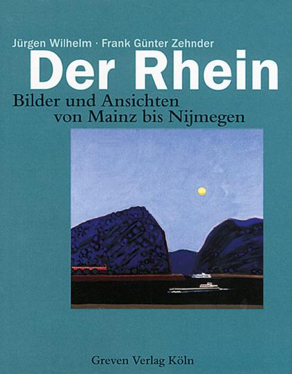 Der Rhein - Bilder und Ansichten von Mainz bis Nijmegen