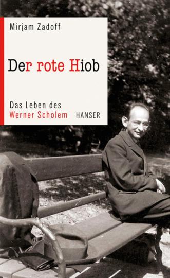 Der rote Hiob. Das Leben des Werner Scholem.
