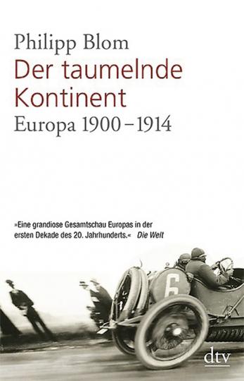 Der taumelnde Kontinent. Europa 1900-1914.
