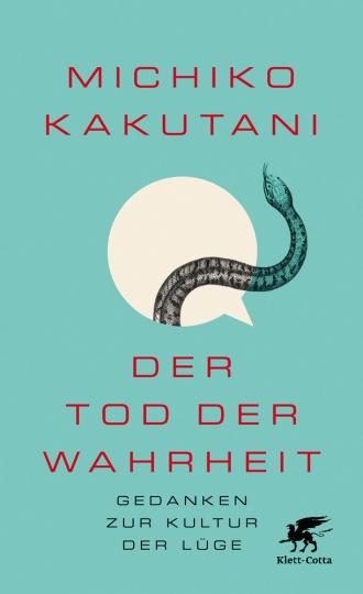 Der Tod der Wahrheit. Gedanken zur Kultur der Lüge.
