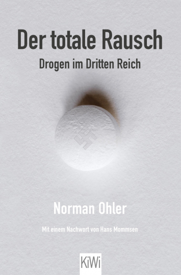 Der totale Rausch. Drogen im Dritten Reich.