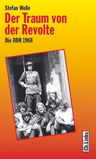 Der Traum von der Revolte. Die DDR 1968.