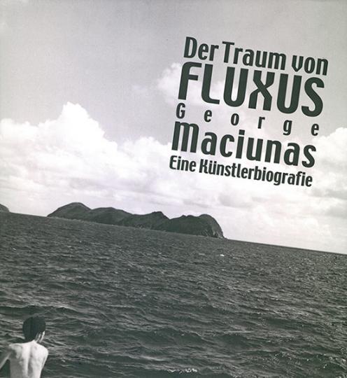 Der Traum von Fluxus. George Maciunas.