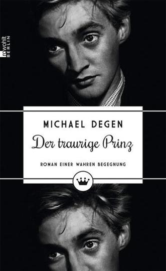 Der traurige Prinz. Roman einer wahren Begegnung.