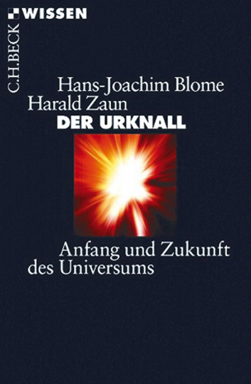 Der Urknall. Anfang und Zukunft des Universums.