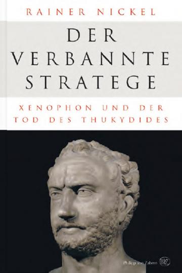 Der verbannte Stratege. Xenophon und der Tod des Thukydides.