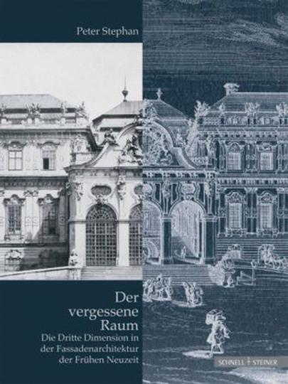 Der vergessene Raum. Die Dritte Dimension in der Fassadenarchitektur der Frühen Neuzeit.