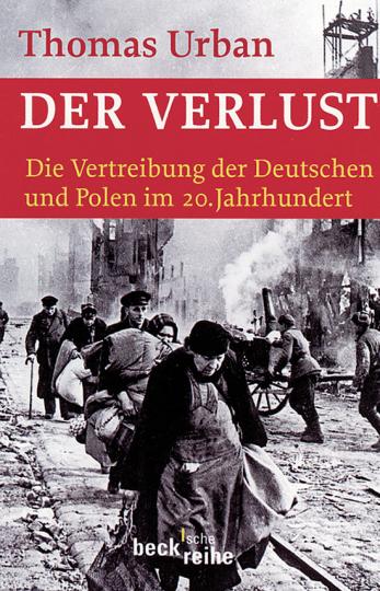 Der Verlust. Die Vertreibung der Deutschen und Polen im 20. Jahrhundert.