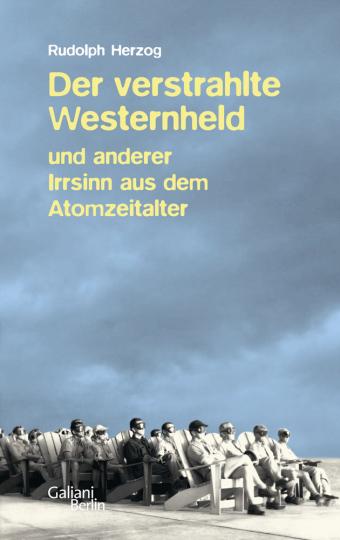 Der verstrahlte Westernheld und anderer Irrsinn aus dem Atomzeitalter.