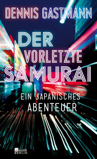 Der vorletzte Samurai. Ein japanisches Abenteuer.