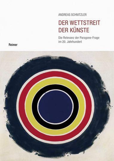 Der Wettstreit der Künste. Die Relevanz der Paragone-Frage im 20. Jahrhundert