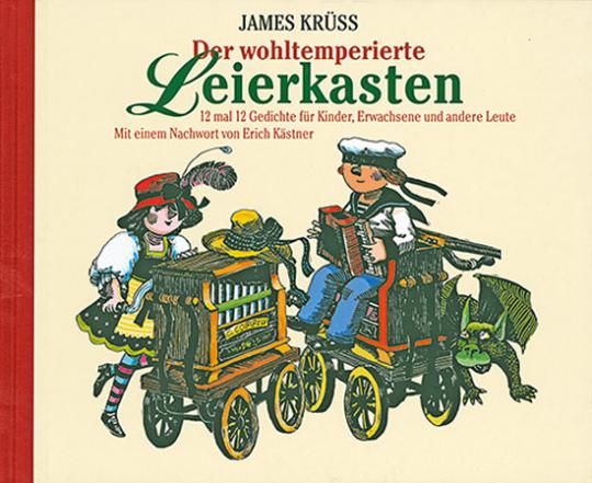 Der wohltemperierte Leierkasten. 12 mal 12 Gedichte für Kinder, Erwachsene und andere Leute.