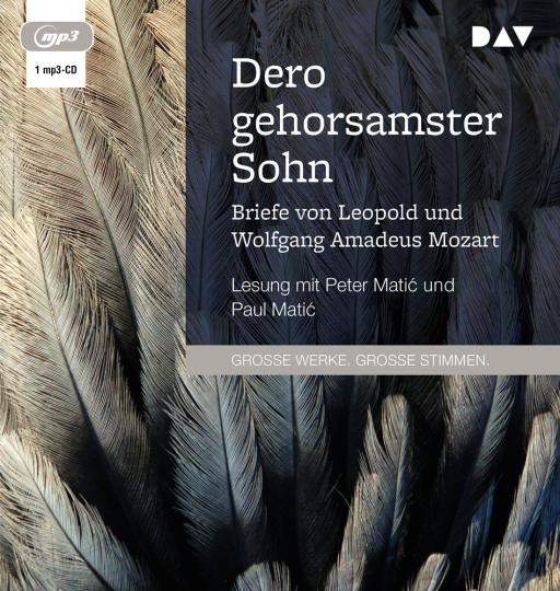 Dero gehorsamster Sohn. Briefe von Leopold und Wolfgang Amadeus Mozart. 1 mp3-CD.
