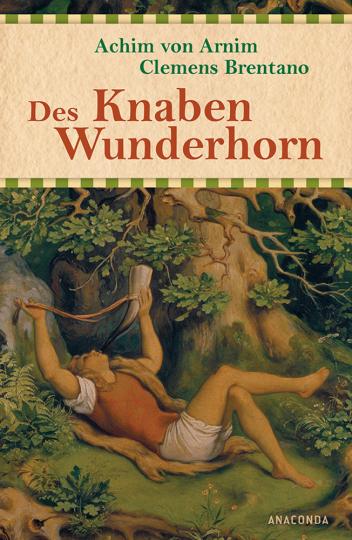 Des Knaben Wunderhorn. Alte deutsche Lieder.