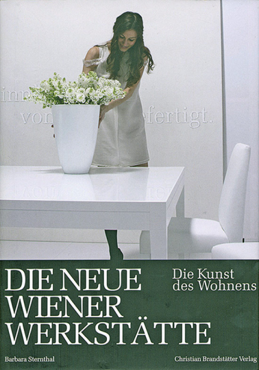 Design der Neuen Wiener Werkstätte. Die Kunst des Wohnens.
