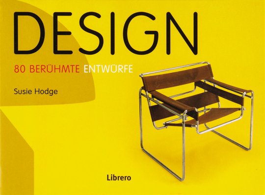 Design. 80 berühmte Entwürfe.