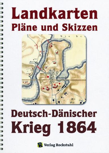 Deutsch-Dänische Krieg 1864. Landkarten, Pläne und Skizzen