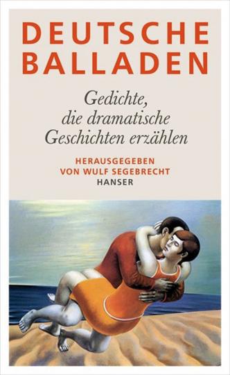 Deutsche Balladen. Gedichte, die dramatische Geschichten erzählen.