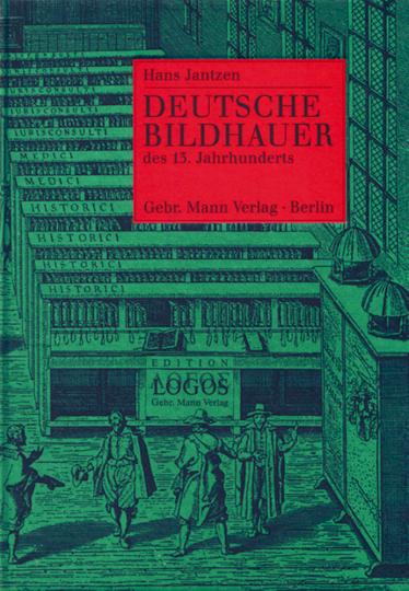 Deutsche Bildhauer des dreizehnten Jahrhunderts