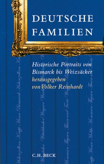Deutsche Familien. Historische Portraits von Bismarck bis Weizäcker