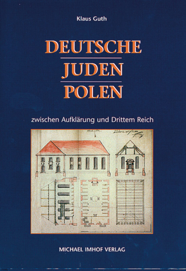 Deutsche - Juden - Polen zwischen Aufklärung und Drittem Reich