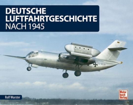 Deutsche Luftfahrtgeschichte nach 1945.