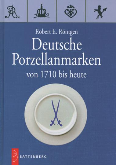 Deutsche Porzellanmarken von 1710 bis heute.