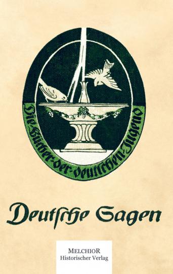 Deutsche Sagen - Von den Brüdern Grimm - Reprint der Originalausgabe von 1920.