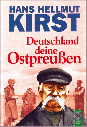 Deutschland deine Ostpreußen - Ein Buch voller Vorurteile