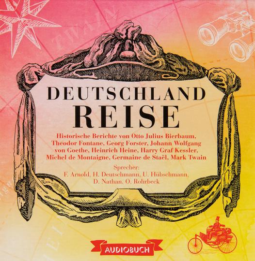 Deutschlandreise. Historische Berichte von Heine, Montaigne, Twain u.a. 8 CDs.
