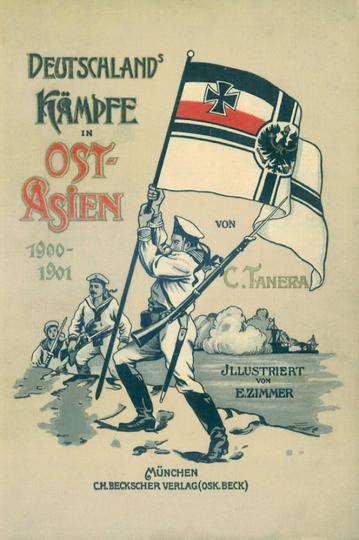 Deutschlands Kämpfe in Ostasien 1900-1901 - Limitiert und handnumeriert!
