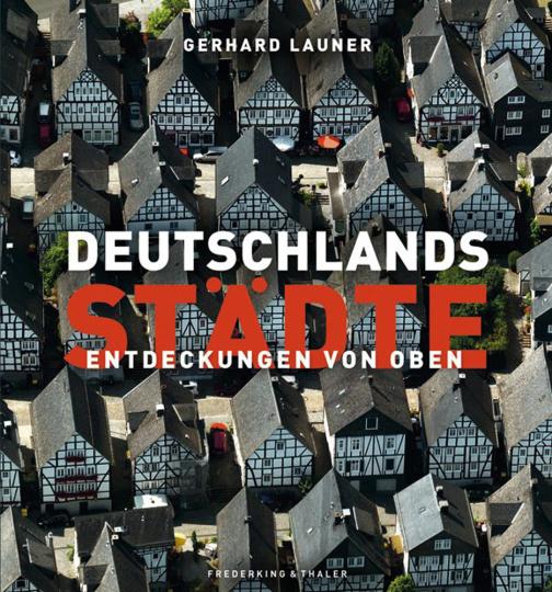 Deutschlands Städte. Entdeckungen von oben.