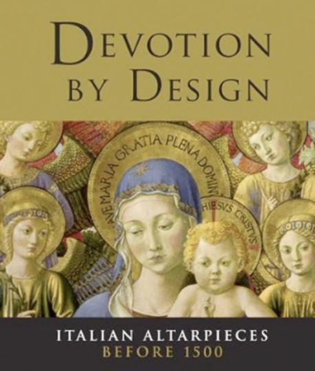 Devotion by Design. Italienische Altarbilder vor 1500.