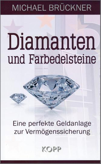 Diamanten und Farbedelsteine - Eine perfekte Geldanlage zur Vermögenssicherung