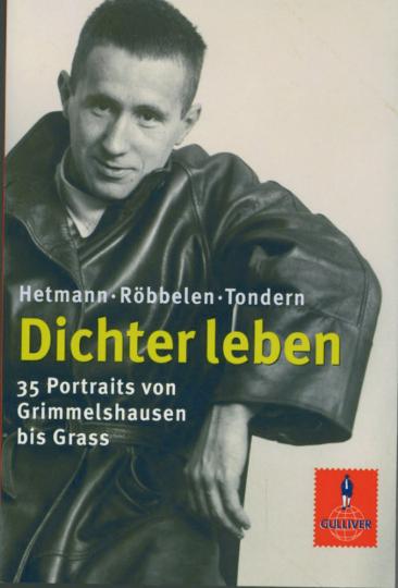 Dichter leben - 35 Portraits von Grimmelshausen bis Grass
