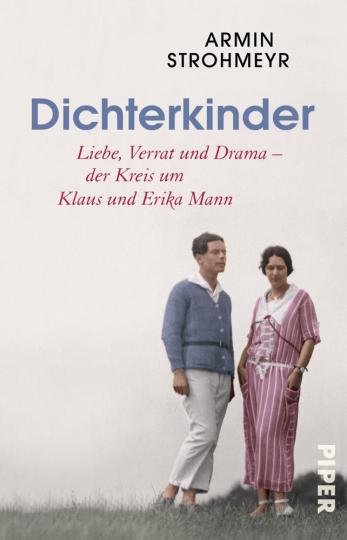 Dichterkinder. Liebe, Verrat und Drama. Der Kreis um Klaus und Erika Mann.