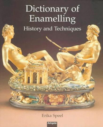 Dictionary of Enamelling - History and Techniques. Lexikon der Emaillierung - Geschichte und Techniken.