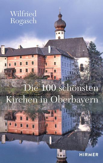 Die 100 schönsten Kirchen in Oberbayern.