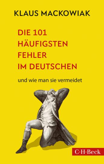 Die 101 häufigsten Fehler im Deutschen. Und wie man sie vermeidet.