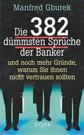 Die 382 dümmsten Sprüche der Banker - und noch mehr Gründe, warum Sie ihnen nicht vertrauen sollten