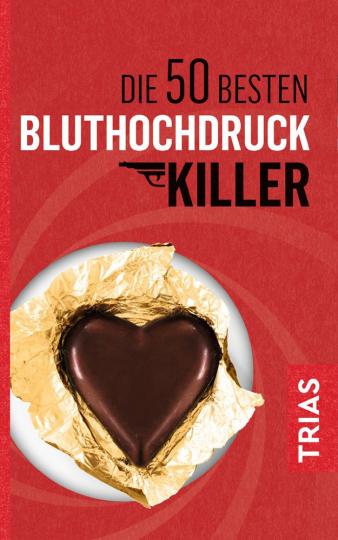 Die 50 besten Bluthochdruck-Killer.