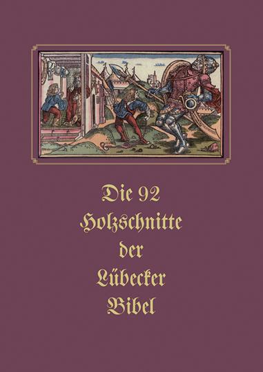Die 92 Holzschnitte der Lübecker Bibel.