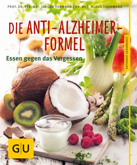Die Anti-Alzheimer-Formel. Essen gegen das Vergessen.