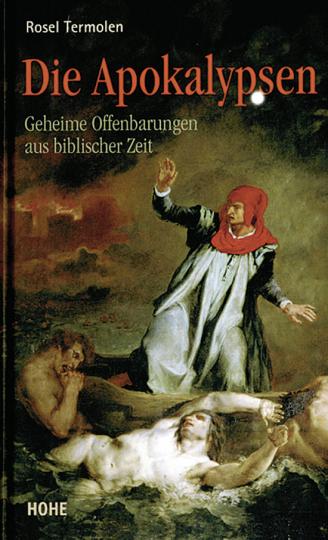 Die Apokalypsen. Geheime Offenbarungen aus biblischer Zeit.