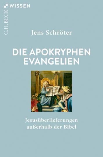 Die apokryphen Evangelien. Jesusüberlieferungen außerhalb der Bibel.