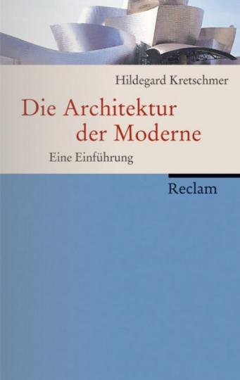 Die Architektur der Moderne. Eine Einführung.